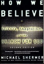 HOW WE BELIEVE: Science, Skepticism & The Search For God - M. Shermer (PB; 1999)