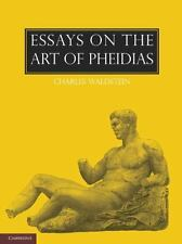 Essays on the Art of Pheidias by Charles Waldstein (2013, Paperback)