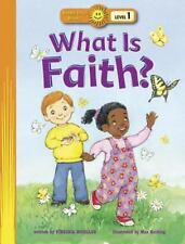 What Is Faith? (Happy Day® Books: Level 1) by Virginia Mueller Ages 3-7