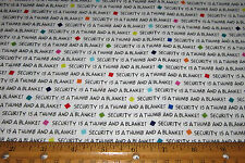1 yard Black WORDS PROJECT LINUS Security is a THUMB and a BLANKET WHITE Fabric