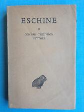Eschine - II Contre Ctésiphon, lettres - Trad du grec par Budé - Belles Lettres
