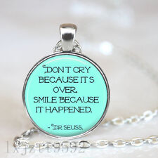 Dr Seuss Dont cry because its over Quote Necklace Pendant Chain Jewelry