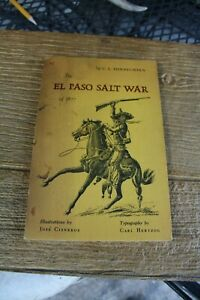 1961 1st ed C L Sonnichsen The El Paso Salt War art Jose Cisneros Carl Hertzog