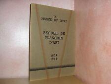 Le musée du livre recueil de planches d'art 1931 1932 lithographie héliogravure