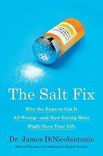 The Salt Fix: Why the Experts Got It All Wrong--an