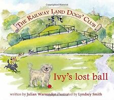 The Railway Land Dogs' Club: Ivy's Lost Ball New Paperback Book Julian Warrender