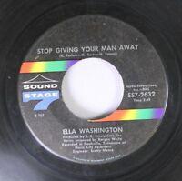 Hear! Northern Soul 45 Ella Washington - Stop Giving Your Man Away / T