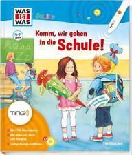 Was ist was Junior: Komm, wir gehen in die Schule von Claudia Kaiser, Birgit...