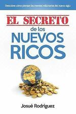El Secreto de Los Nuevos Ricos : Descubre Como Piensan Las Mentes Millonarias...