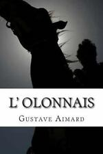Collection Aventure de Gustave Aimard: L' Olonnais by Gustave Aimard (2015,...