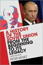 A History of the Soviet Union from the Beginning to Its Legacy by Peter Kenez...