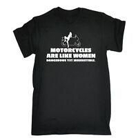 MOTORCYCLES ARE LIKE WOMEN T-SHIRT motorbike biker funny birthday gift 123t