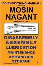 MOSIN NAGANT RIFLE DO EVERYTHING MANUAL  DISASSEMBLY MAINTENANCE  CARE BOOK  NEW
