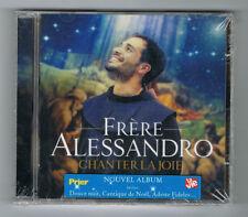 ♫ - FRÈRE ALESSANDRO - CHANTER LA JOIE - CD 15 TITRES - 2013 - NEUF NEW NEU - ♫