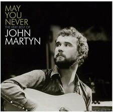 JOHN MARTYN: MAY YOU NEVER CD THE VERY BEST OF / GREATEST HITS / NEW