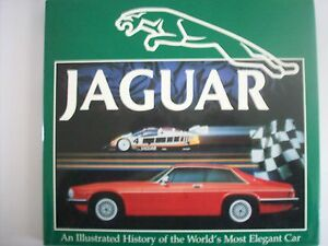 JAGUAR  AN ILLUSTRATED HISTORY OF THE WORLDS MOST ELEGANT CAR BY ROGER HICKS