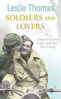 LESLIE THOMAS ___ SOLDIERS AND LOVERS ____ BRAND NEW
