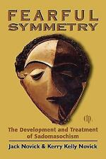Critical Issues in Psychoanalysis: Fearful Symmetry : The Development and Treatm
