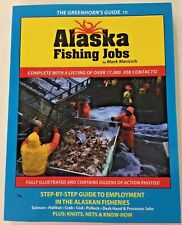 The Greenhorn's Guide to Alaska Fishing Jobs : Step-By-Step Guide to Employment