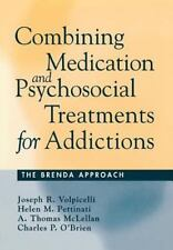 Combining Medication and Psychosocial Treatments for Addictions: The BRENDA