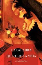 La Palabra Que Teje la Vida by Clara Medea (2012, Paperback)