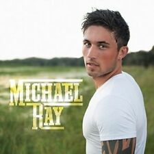 Michael Ray - Michael Ray [New CD] BRAND NEW FACTORY SEALED COMPACT DISC