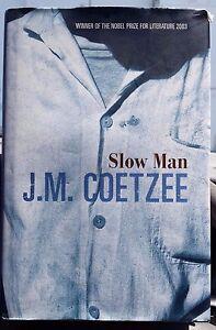 1st print Slow Man by J.M. Coetzee Nobel Prize winner hardback dust jacket 2005