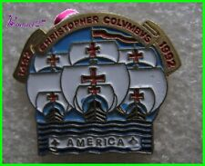 Pin's Bateau Voiler AMERICA Chrstopher Colvmeys 1492-1992 Christophe Colomb #H1