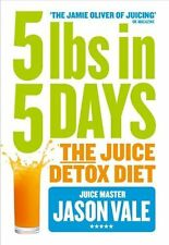 5lbs in 5 Days - The Juice Detox Diet by The Juice Master Jason Vale NEW