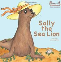 Sally the Sea Lion (Early Soundplay) by Sally Bates, NEW Book, FREE & Fast Deliv