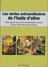 LES VERTUS EXTRAORDINAIRES DE L HUILE D OLIVE   VERONIQUE LESAGE  2013