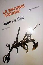 JEAN LE COZ LE RIFORME AGRARIE IL SAGGIATORE 1976 INTONSO