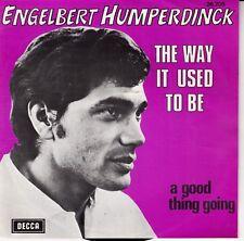 """45 T SP ENGELBERT HUMPERDINCK  """"THE WAY IT USED TO BE""""  (MADE IN BELGIUM)"""