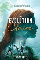 The Evolution of Claire (Jurassic World) by Sharpe Tess