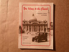 New! You Belong to the Church Book Pilgrimage to Rome 1913 Catholic Vatican Pope
