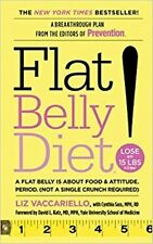 Flat Belly Diet! : How to Get the Flat Stomach You've Always Wanted by Liz...