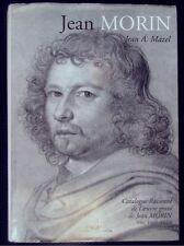 Catalogue raisonné de l'oeuvre gravé de Jean Morin par J Mazel 2004