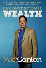 Unconventional Wealth : How to Become a Main $treet Millionaire Helping...