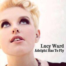 Lucy ward-Adelphi has to Fly CD NEUF