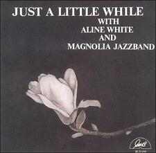 Just a Little While by Aline White; Magnolia Jazz Band