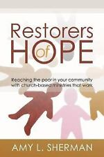 Restorers of Hope: Reaching the Poor in Your Community with Church-Based Ministr