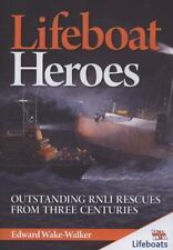 Lifeboat Heroes: Outstanding RNLI Rescues From... by Edward Wake-Walker Hardback
