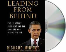Leading from Behind : The Reluctant President & the Advisors Who Decide for Him