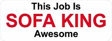 3 - This Job Is Sofa King Awesome W Oilfield Toolbox Helmet Sticker H205