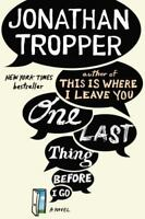 One Last Thing Before I Go: A Novel by Tropper, Jonathan