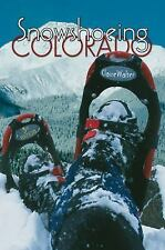 Snowshoeing Colorado, 3rd Edition, Claire Walter, Good Book