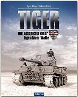 Tiger Die Geschichte einer legendären Waffe Modelle Typen Panzer Baureihen Buch