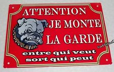 Plaque en aluminium Chien Attention je monte la garde 27.5 x 19.5 cm
