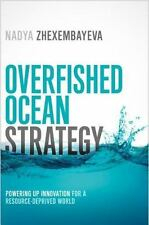 Overfished Ocean Strategy : Powering up Innovation for a Resource-Deprived World