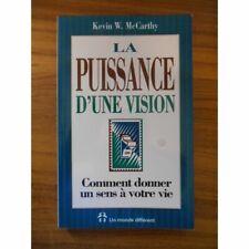 La puissance d'une vision Comment donner un sens à votre vie / Réf54111